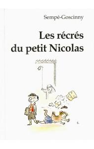 Перемены маленького Николя. Les recres du petit Nicolas. Книга для чтения на французском языке