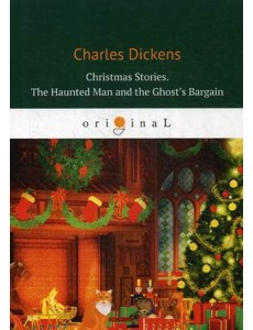 Christmas Stories. The Haunted Man and the Ghost's Bargain