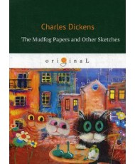 The Mudfog Papers and Other Sketches